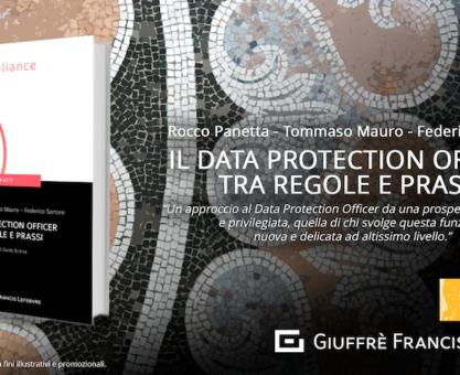 Il Data Protection Officer tra regole e prassi